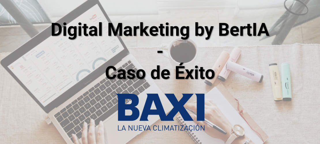 Digital Marketing by BertIA – Caso de Éxito BAXI